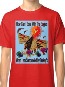 """SOARING WITH EAGLES"" Abstract Comical Print Classic T-Shirt"