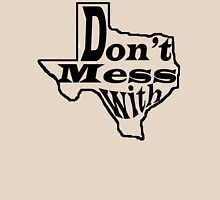 Don't Mess wiht Texas - America Unisex T-Shirt