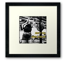Don't You Dare Give Up Framed Print