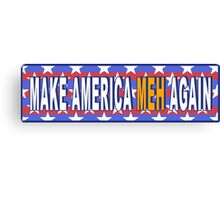 Make America Meh Again! Canvas Print