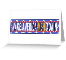 Make America Meh Again! Greeting Card