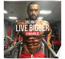 Dream Big, Live Bigger Poster