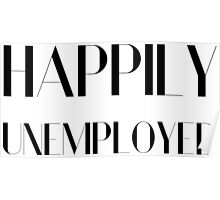 Happily Unemployed Funny Comic Typography Design Poster