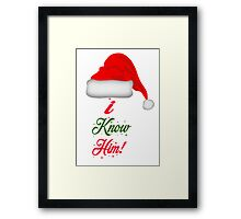 Elf Quote - I Know Him! Framed Print