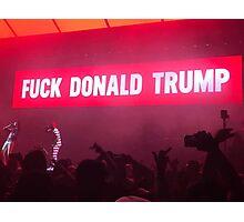 Fuck Trump Photographic Print