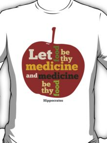 APPLE  | Let Food be thy Medicine  T-Shirt