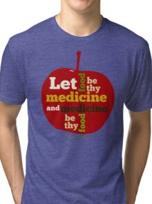APPLE   Let Food be thy Medicine  Tri-blend T-Shirt