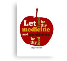 APPLE   Let Food be thy Medicine  Canvas Print