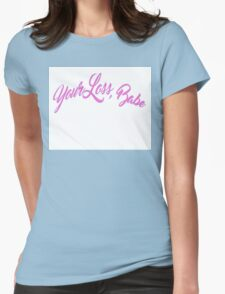 Your loss babe  Womens Fitted T-Shirt