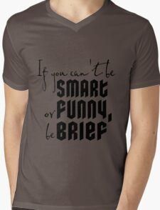 Quote: If you cant be smart or funny, be brief Mens V-Neck T-Shirt