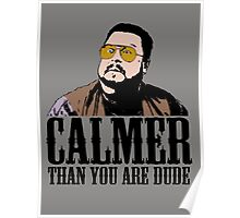 The Big Lebowski Calmer Than You Are Dude Walter Sobchak T shirt Poster