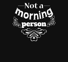 Not a morning person funny typography design Unisex T-Shirt