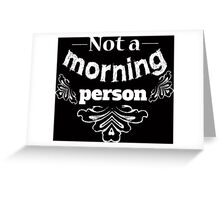 Not a morning person funny typography design Greeting Card