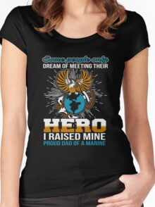 Some people only dream of their hero Marine Dad funny t-shirt Women's Fitted Scoop T-Shirt