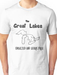 Great Lakes Unsalted and Shark Free Unisex T-Shirt