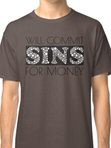 Cute Funny Commit Sins For Money Design Classic T-Shirt