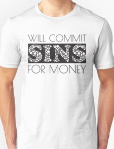 Cute Funny Commit Sins For Money Design Unisex T-Shirt