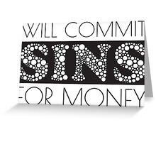 Cute Funny Commit Sins For Money Design Greeting Card