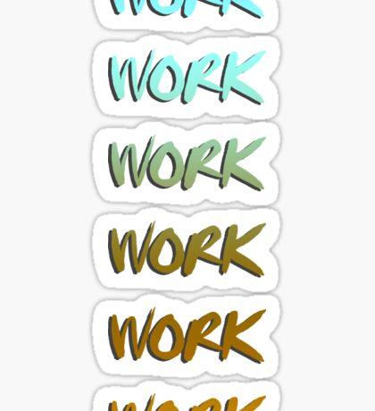 Rihanna song, work, cool graphic Sticker