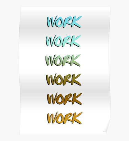 Rihanna song, work, cool graphic Poster