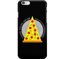 Food Never Changes iPhone Case/Skin