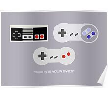 NES 2 Controller - Has Your Eyes Poster