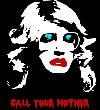 Call your mother. Sticker
