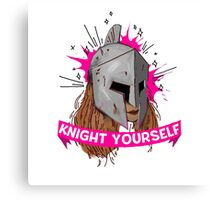 Be Your Own Knight in Shining Armor! Canvas Print