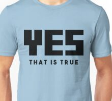It Is Known Unisex T-Shirt
