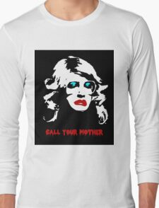 Call your mother. Long Sleeve T-Shirt