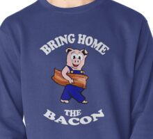 Bring Home the Bacon Pullover