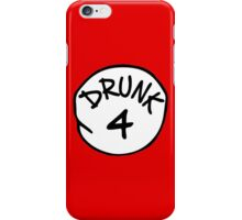 Drunk 4 iPhone Case/Skin