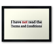 Funny Terms and Conditions Geek Design Framed Print