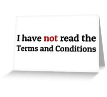 Funny Terms and Conditions Geek Design Greeting Card