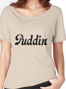 Puddin  Women's Relaxed Fit T-Shirt