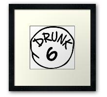 Drunk 6 Framed Print