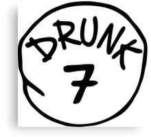 Drunk 7 Canvas Print