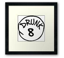 Drunk 8 Framed Print
