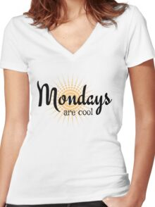 Mondays are Cool - Funny happy sunny monday design Women's Fitted V-Neck T-Shirt