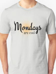 Mondays are Cool - Funny happy sunny monday design Unisex T-Shirt