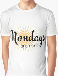 Mondays are Cool - Funny happy sunny monday design Graphic T-Shirt
