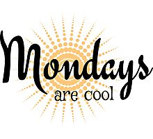 Mondays are Cool - Funny happy sunny monday design Photographic Print