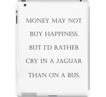 Money May Not Buy Happiness iPad Case/Skin
