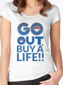 (POKÉMON) GO OUT , BUY A LIFE!! Women's Fitted Scoop T-Shirt