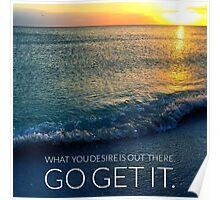 What You Desire is Out There: Go Get It Poster