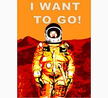 I Want To Go To Mars Space Art Unisex T-Shirt