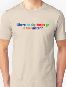 Where do the ducks go? - The Catcher Unisex T-Shirt