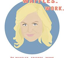 Friends. Waffles. Work. by TVTshirts