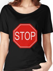 YOU NEED TO STOP! Women's Relaxed Fit T-Shirt