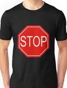 YOU NEED TO STOP! Unisex T-Shirt